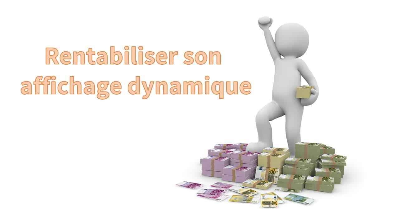 rentabiliser-son-affichage-dynamique-v02